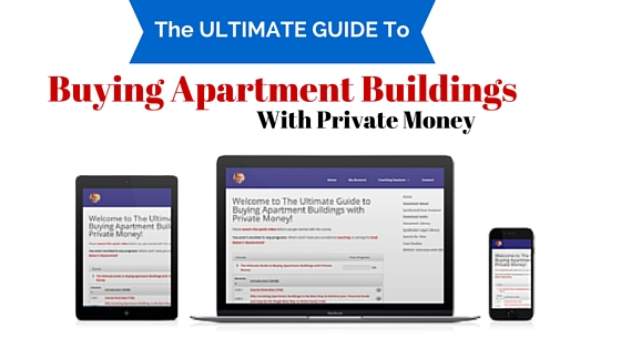 The BEST System On The Planet To Teach You Everything You Need To Do Your  FIRST Apartment Building Deal With A Special Focus On Raising Money.